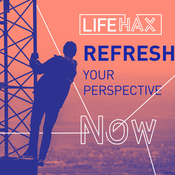 refresh your perspective